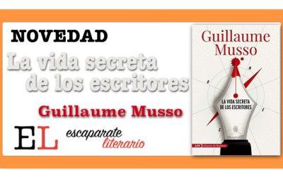 La vida secreta de los escritores (Guillaume Musso)