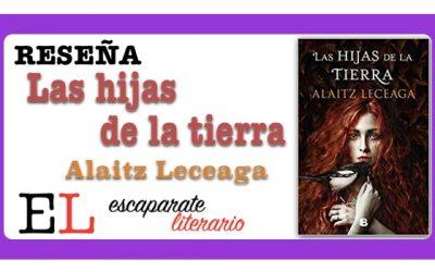 Reseña: Las hijas de la tierra (Alaitz Leceaga)