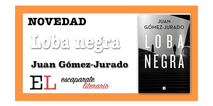 Loba negra (Juan Gómez-Jurado)