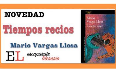 Tiempos recios (Mario Vargas Llosa)
