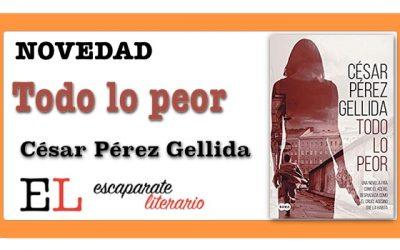 Todo lo peor (César Pérez Gellida)