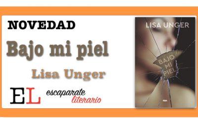 Bajo mi piel (Lisa Unger)