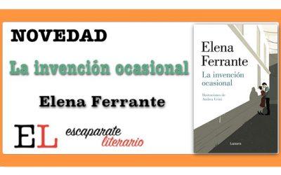 La invención ocasional (Elena Ferrante)