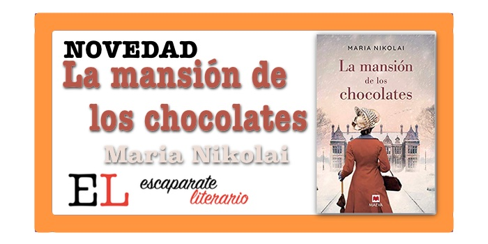 La mansión de los chocolates (Maria Nikolai)