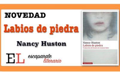 Labios de piedra (Nancy Huston)