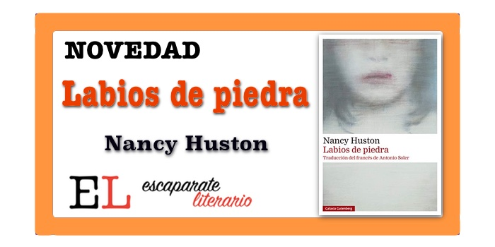 Labios de piedra (Nancy Huston)