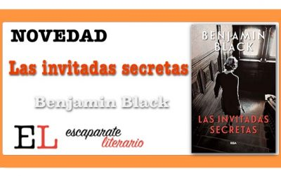 Las invitadas secretas (Benjamin Black)