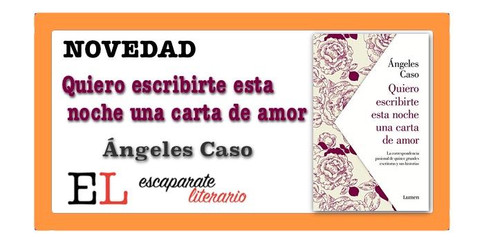Quiero escribirte esta noche una carta de amor (Ángeles Caso)