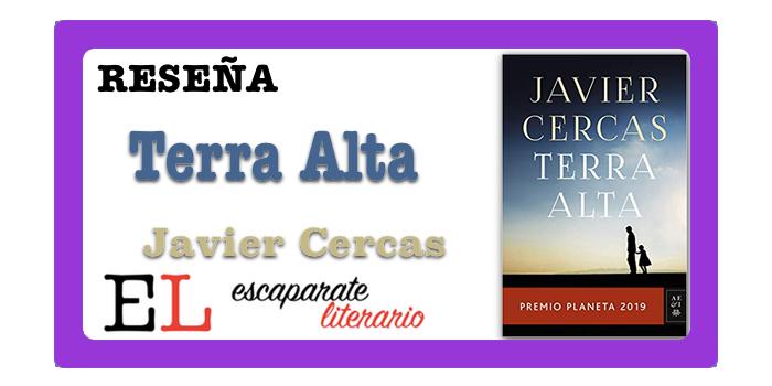 Reseña: Terra Alta (Javier Cercas)