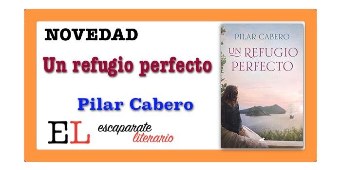 Un refugio perfecto (Pilar Cabero)