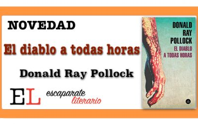 El diablo a todas horas (Donald Ray Pollock)