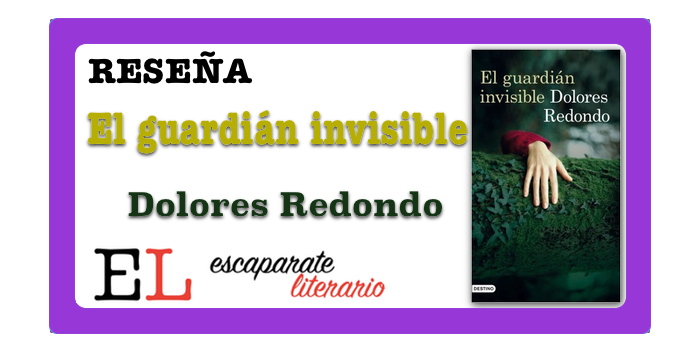 Reseña: El guardián invisible (Dolores Redondo)