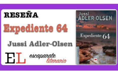 Reseña: Expediente 64 (Jussi Adler-Olsen)