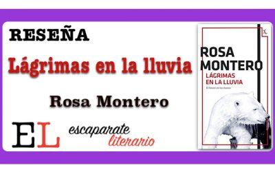 Reseña: Lágrimas en la lluvia (Rosa Montero)
