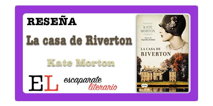 Reseña: La casa de Riverton (Kate Morton)