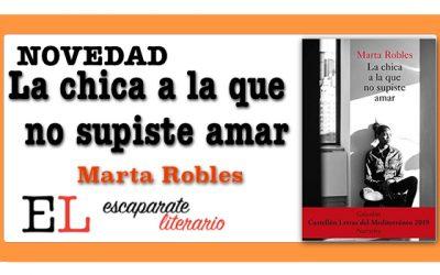 La chica a la que no supiste amar (Marta Robles)