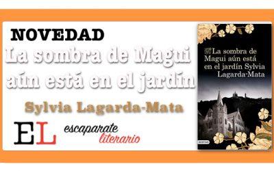 La sombra de Magui aún está en el jardín (Sylvia Lagarda-Mata)