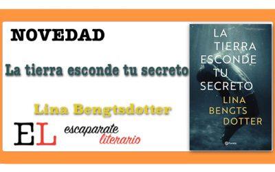 La tierra esconde tu secreto (Lina Bengtsdotter)