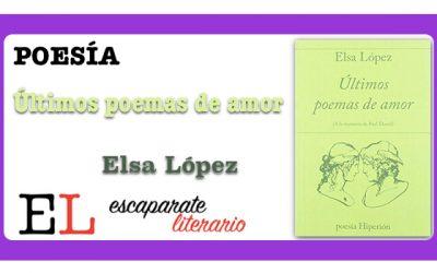 Reseña: Últimos poemas de amor (Elsa López)