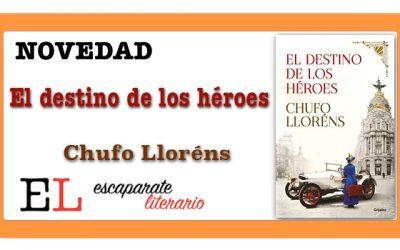 El destino de los héroes (Chufo Lloréns)