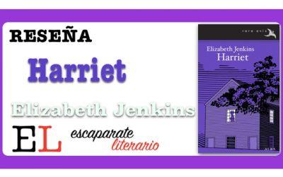 Reseña: Harriet (Elizabeth Jenkins)
