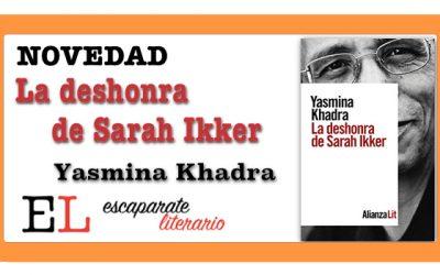 La deshonra de Sarah Ikker (Yasmina Khadra)