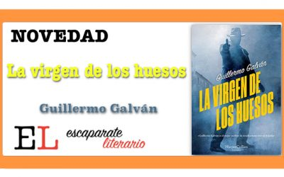 La virgen de los huesos (Guillermo Galván)