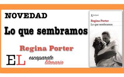 Lo que sembramos (Regina Porter)
