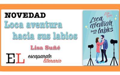 Loca aventura hacia sus labios (Lisa Suñé)