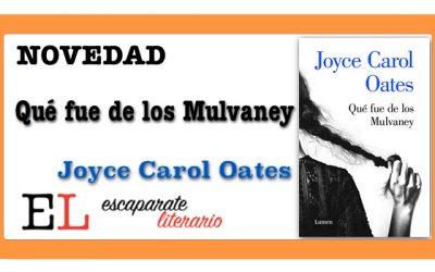 Qué fue de los Mulvaney (Joyce Carol Oates)