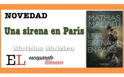 Una sirena en París (Mathias Malzieu)
