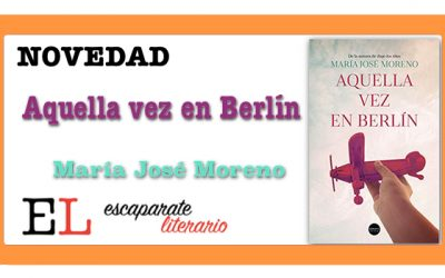 Aquella vez en Berlín (María José Moreno)