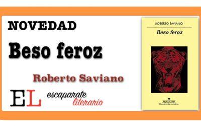 Beso feroz (Roberto Saviano)