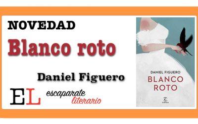 Blanco roto (Daniel Figuero)