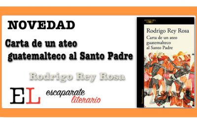 Carta de un ateo guatemalteco al Santo Padre (Rodrigo Rey Rosa)