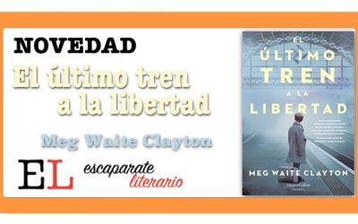 El último tren a la libertad (Meg Waite Clayton)