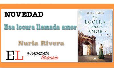 Esa locura llamada amor (Nuria Rivera)