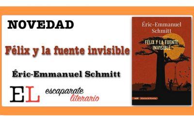 Félix y la fuente invisible (Eric-Emmanuel Schmitt)