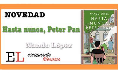 Hasta nunca, Peter Pan (Nando López)