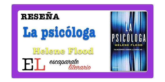 Reseña: La psicóloga (Helene Flood)
