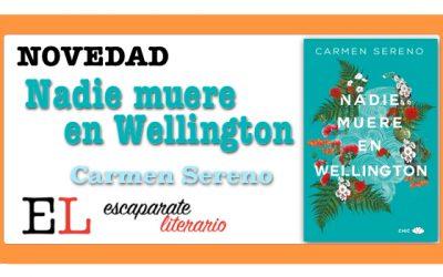 Nadie muere en Wellington (Carmen Sereno)