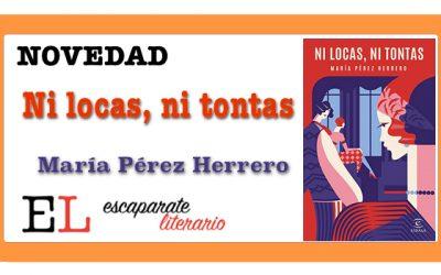 Ni locas, ni tontas (María Pérez Herrero)