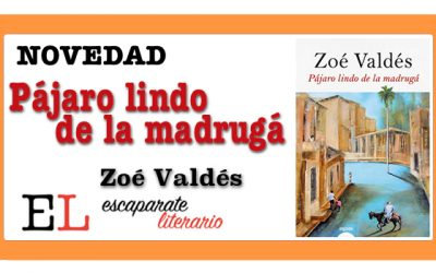 Pájaro lindo de la madrugá (Zoé Valdés)