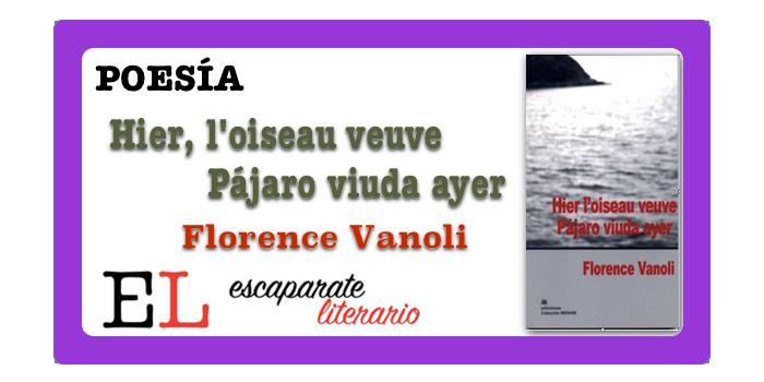 Reseña: Hier, l'oiseau veuve / Pájaro viuda ayer (Florence Vanoli)