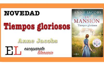 Tiempos gloriosos (Anne Jacobs)