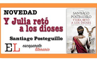 Y Julia retó a los dioses (Santiago Posteguillo)