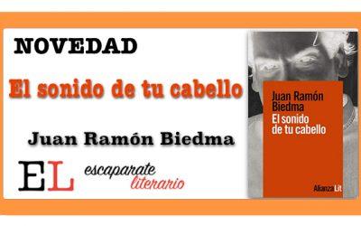 El sonido de tu cabello (Juan Ramón Biedma)