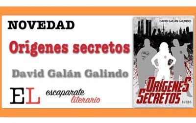 Orígenes secretos (David Galán Galindo)