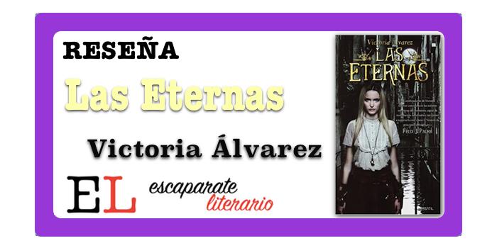 Reseña: Las Eternas (Victoria Álvarez)