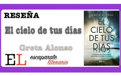 Reseña: El cielo de tus días (Greta Alonso)